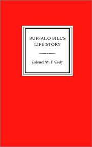 Cover of: Buffalo Bill's Life Story, an Autobiography by Buffalo Bill