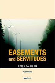Cover of: A treatise on the American law of easements and servitudes by Emory Washburn