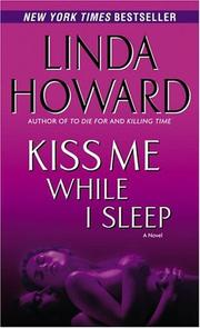 Cover of: Kiss Me While I Sleep by Linda Howard