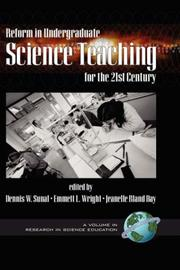 Cover of: Reform in Undergraduate Science Teaching for the 21st Century (HC) (Research in Science Education) by Dennis W. Sunal