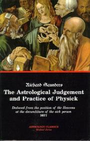 Cover of: The Astrological Judgement and Practice of Physick by Richard Saunders