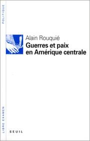 Cover of: Guerres et paix en Amerique centrale by Alain Rouquie