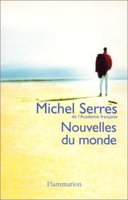 Cover of: Nouvelles du monde by Michel Serres