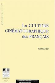 Cover of: La Culture Cinematographique DES Francais (Questions De Culture) by Jean-Michel Guy