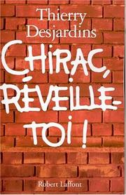 Cover of: Chirac, réveille-toi by Thierry Desjardins