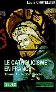 Cover of: Le catholicisme en France by Louis Chatellier