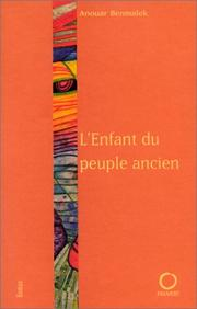Cover of: L' enfant du peuple ancien by Anouar Benmalek