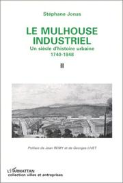 Cover of: Le Mulhouse industriel by Stéphane Jonas