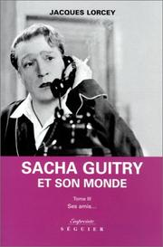 Cover of: Sacha Guitry et son monde by Jacques Lorcey