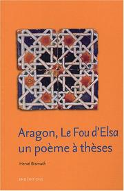 Cover of: Aragon, Le fou d'Elsa by Hervé Bismuth