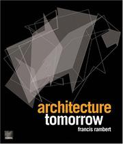 Cover of: Architecture tomorrow by Francis Rambert