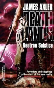 Cover of: Neutron Solstice (Deathlands) by James Axler