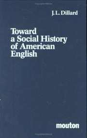 Cover of: Toward a social history of American English by Dillard, J. L.
