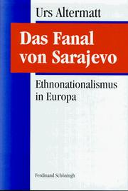 Cover of: Das Fanal von Sarajevo. Ethnonationalismus in Europa by Urs Altermatt