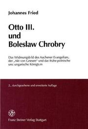 Cover of: Otto III. und Boleslaw Chrobry by Johannes Fried