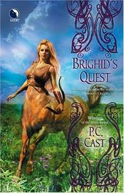 Cover of: Brighid's Quest by P. C. Cast