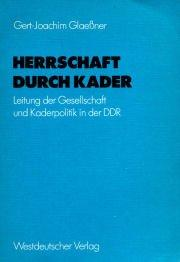 Cover of: Herrschaft durch Kader by Gert-Joachim Glaessner