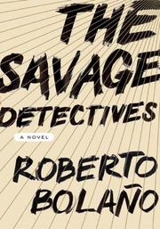 Cover of: The Savage Detectives by Roberto Bolano, Roberto Bolaño