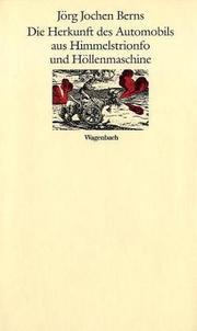 Cover of: Die Herkunft des Automobils aus Himmelstrionfo und Höllenmaschine by Jörg Jochen Berns