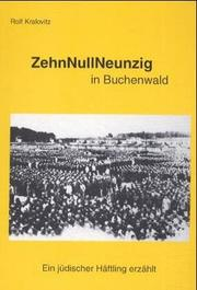 Cover of: ZehnNullNeunzig in Buchenwald by Rolf Kralovitz