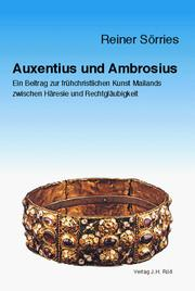 Cover of: Auxentius und Ambrosius by Reiner Sörries