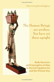 Cover of: The Human Beings Are Awoken, You Have Set Them Upright. Body Structure and Conception of Man in Ancient Egyptian Art and the Present Day by Hans Georg Brecklinghaus