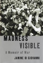 Cover of: Madness visible by Janine Di Giovanni