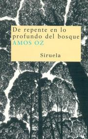 Cover of: De Repente En Lo Profundo Del Bosque/ Suddenly in the Depth of the Forest (Nuevos Tiempos / New Times) by Amos Oz