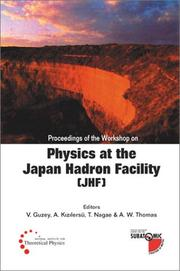 Cover of: Proceedings of the Workshop on Physics at the Japan Hadron Facility (JHF) by Workshop on Physics at the Japan Hadron Facility (JHF) (2002 Adelaide, S. Aust.)