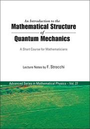 Cover of: An introduction to the mathematical structure of quantum mechanics by F. Strocchi