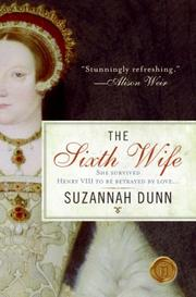 Cover of: The sixth wife by Suzannah Dunn
