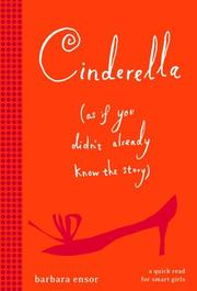Cover of: Cinderella (as if you didn&#39;t already know the story) by Barbara Ensor
