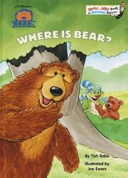 Cover of: Where is Bear? by Tish Rabe