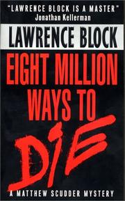 Cover of: Eight million ways to die by Lawrence Block, Lawrence Block