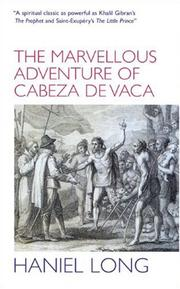 Cover of: The Marvellous Adventure of Cabeza de Vaca by Haniel Long