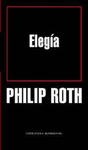 Cover of: Elegia (Literatura Mondadori) by Philip Roth