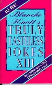Cover of: Blanche Knott's truly tasteless jokes XII by Blanche Knott