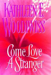 Cover of: Come love a stranger by Kathleen E. Woodiwiss
