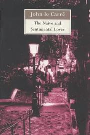 Cover of: The naive and sentimental lover by John le Carré