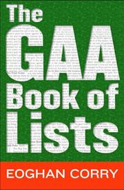 Cover of: The GAA book of lists by Eoghan Corry