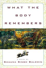 Cover of: What the body remembers by Shauna Singh Baldwin
