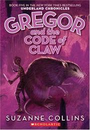 Cover of: Gregor And The Code Of Claw by Suzanne Collins