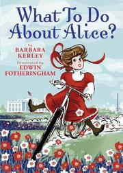 Cover of: What To Do About Alice? by Barbara Kerley