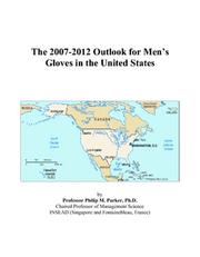 Cover of: The 2007-2012 Outlook for Mens Gloves in the United States by Philip M. Parker