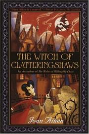 Cover of: The Witch of Clatteringshaws by Joan Aiken