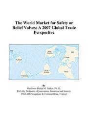 Cover of: The World Market for Safety or Relief Valves by Philip M. Parker
