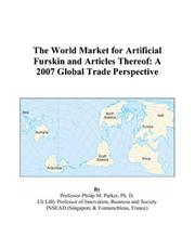 Cover of: The World Market for Artificial Furskin and Articles Thereof by Philip M. Parker