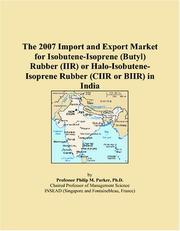 The 2009 Import and Export Market for Isobutene-Isoprene (Butyl) Rubber (IIR) or Halo-Isobutene-Isoprene Rubber (CIIR or BIIR) in Japan Icon Group International