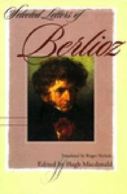 Cover of: Selected letters of Berlioz by Hector Berlioz