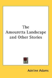 Cover of: The Amouretta Landscape and Other Stories by Adeline Adams